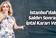 Terör saldırısı sonrası ilk konser iptali Sertab Erener'den