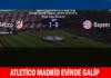 Atletico Madrid Evinde Galip